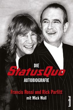 Die Status Quo Autobiografie von Parfitt,  Rick, Rossi,  Francis, Wall,  Mick