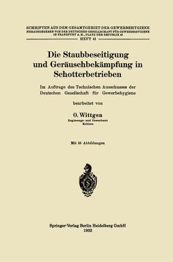 Die Staubbeseitigung und Geräuschbekämpfung in Schotterbetrieben von Wittgen,  Otto