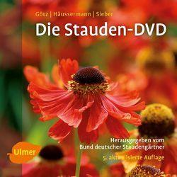 Die Stauden-DVD von Goetz,  Hans, Häussermann,  Martin, Sieber,  Prof. Dr. Josef
