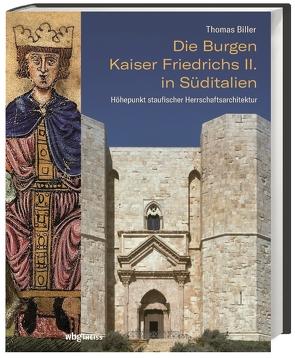 Die Stauferburgen in Süditalien von Biller,  Thomas