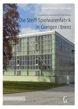 Die Steiff Spielwarenfabrik in Giengen/Brenz von Anke,  Fissabre, Bernhard,  Niethammer