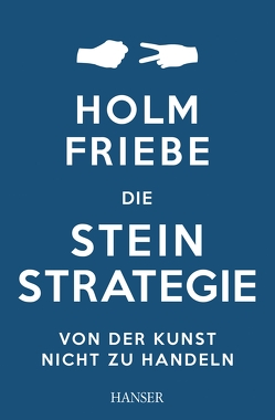 Die Stein-Strategie von Friebe,  Holm