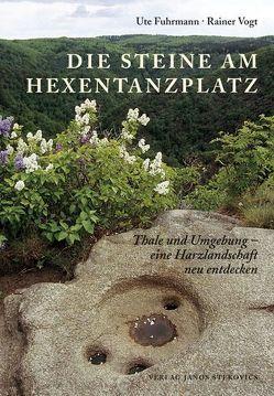 Die Steine am Hexentanzplatz von Fuhrmann,  Ute, Vogt,  Rainer