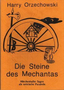 Die Steine des Mechantas von Firzlaff,  Hans, Orzechowski,  Harry