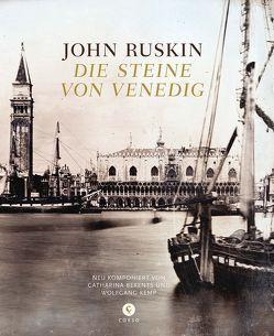 Die Steine von Venedig von Berents,  Catharina (Nachwort), Kemp,  Wolfgang (Nachwort), Ruskin,  John