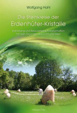 Der Steinkreis der Erdenhüter-Kristalle von Hahl,  Wolfgang