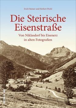 Die Steirische Eisenstraße von Pöckl,  Herbert, Steiner,  Erich
