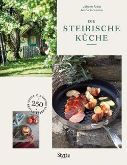 Die Steirische Küche von Jahrmann,  Aaron, Pabst,  Johann, Rathmayer,  Michael
