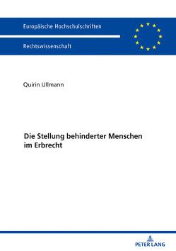 Die Stellung behinderter Menschen im Erbrecht von Ullmann,  Quirin