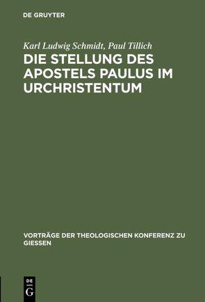 Die Stellung des Apostels Paulus im Urchristentum von Schmidt,  Karl Ludwig, Tillich,  Paul