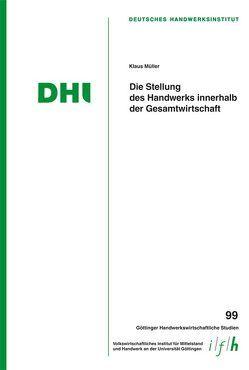 Die Stellung des Handwerks innerhalb der Gesamtwirtschaft von Bizer,  Kilian, Mueller,  Klaus