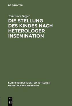 Die Stellung des Kindes nach heterologer Insemination von Hager,  Johannes