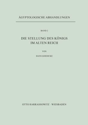 Die Stellung des Königs im Alten Reich von Goedicke,  Hans