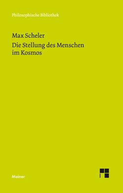 Die Stellung des Menschen im Kosmos von Henckmann,  Wolfhart, Scheler,  Max