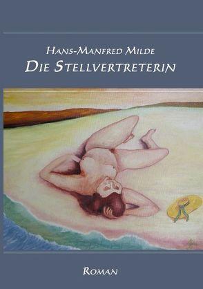 Die Stellvertreterin von Milde,  Hans-Manfred