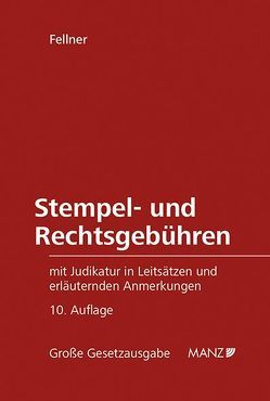 Stempel- und Rechtsgebühren von Fellner,  Karl W
