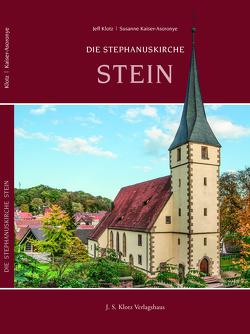 Die Stephanuskirche Stein von Kaiser-Asoronye,  Susanne, Klotz,  Jeff