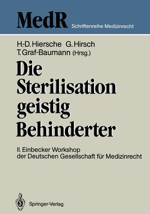 Die Sterilisation geistig Behinderter von Graf-Baumann,  Toni, Hiersche,  Günter