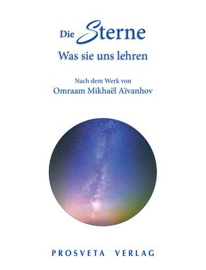 Die Sterne: Was sie uns lehren von Aivanhov,  Omraam Mikhael