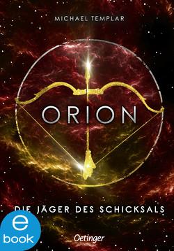 Die Sternen-Saga. Orion von Kopainski,  Alexander, Mannchen,  Nadine, Templar,  Michael