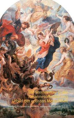 Die Sternenfrau in der Johannesoffenbarung – Urbild der erlösten Menschheit von Gruber,  Margareta