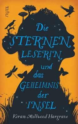 Die Sternenleserin und das Geheimnis der Insel von Feldmann,  Claudia, Millwood Hargrave,  Kiran