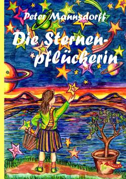 Die Sternenpflückerin von Halbfass,  Sonja, Mannsdorff,  Peter