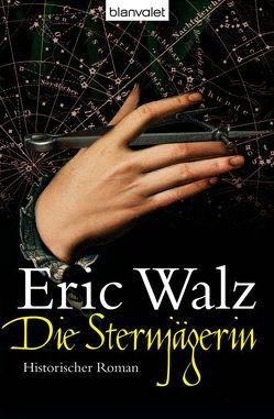 Die Sternjägerin von Walz,  Eric