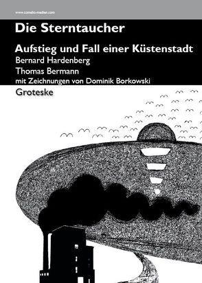 Die Sterntaucher – Aufstieg und Fall einer Küstenstadt von Bermann,  Thomas, Borkowski,  Dominik, Hardenberg,  Bernard