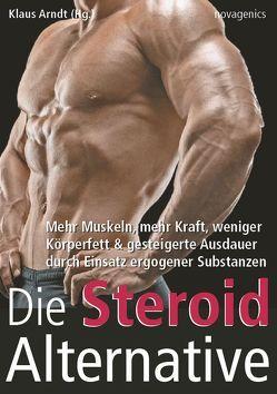Die Steroid Alternative von Arndt,  Klaus