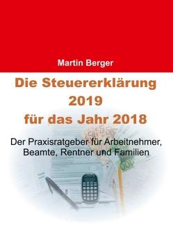 Die Steuererklärung 2019 für das Jahr 2018 von Berger,  Martin