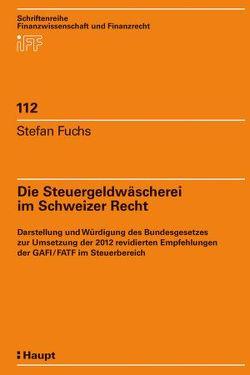 Die Steuergeldwäscherei im Schweizer Recht von Fuchs,  Stefan