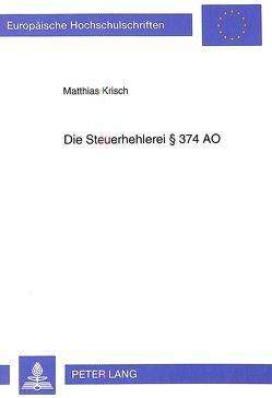 Die Steuerhehlerei 374 AO von Krisch,  Matthias