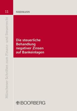 Die steuerliche Behandlung negativer Zinsen auf Bankeinlagen von Niermann,  Marcus