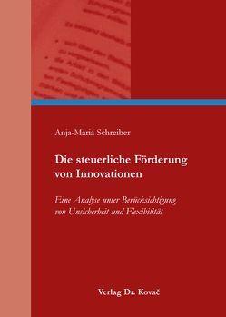 Die steuerliche Förderung von Innovationen von Schreiber,  Anja-Maria