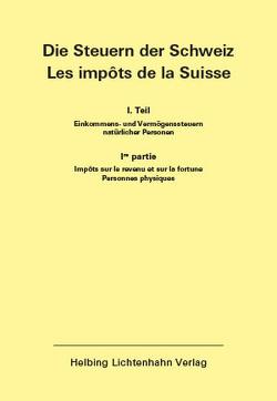 Die Steuern der Schweiz: Teil I EL 154 von Aebersold,  Beatrice, Helbing Lichtenhahn Verlag