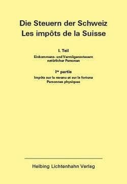 Die Steuern der Schweiz: Teil I EL 155 von Helbing Lichtenhahn Verlag