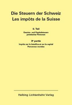 Die Steuern der Schweiz: Teil II EL 146 von Helbing Lichtenhahn Verlag