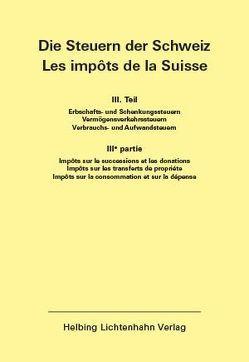 Die Steuern der Schweiz: Teil III EL 133 von Helbing Lichtenhahn Verlag