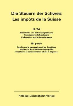 Die Steuern der Schweiz: Teil III EL 135 von Helbing Lichtenhahn Verlag