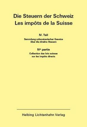 Die Steuern der Schweiz: Teil IV EL 164 von Helbing Lichtenhahn Verlag