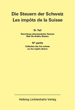 Die Steuern der Schweiz: Teil IV EL 167 von Helbing Lichtenhahn Verlag