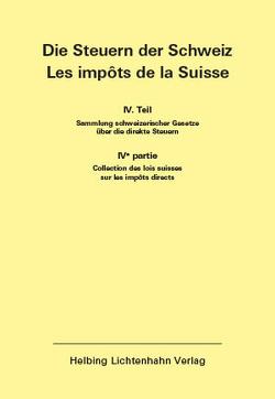 Die Steuern der Schweiz: Teil IV EL 174 von Helbing Lichtenhahn Verlag