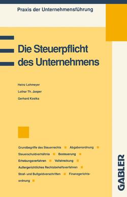 Die Steuerpflicht des Unternehmens von Jasper,  Lothar Th., Kostka,  Gerhard, Lohmeyer,  Heinz