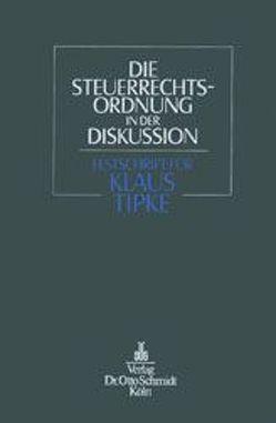 Die Steuerrechtsordnung in der Diskussion von Lang,  Joachim