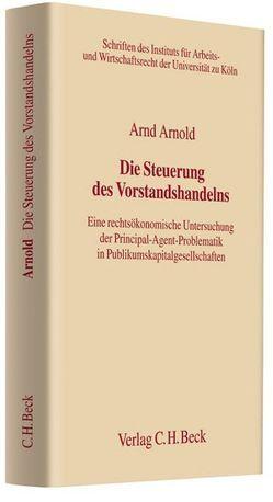 Die Steuerung des Vorstandshandelns von Arnold,  Arnd