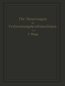 Die Steuerungen der Verbrennungskraftmaschinen von Magg,  Julius