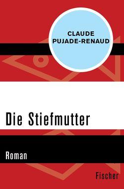 Die Stiefmutter von Heller,  Barbara, Pujade-Renaud,  Claude