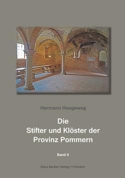 Die Stifter und Klöster der Provinz Pommern. Band 2 von Hoogeweg,  Hermann
