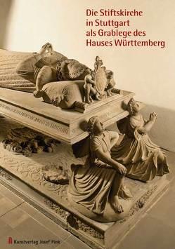 Die Stiftskirche in Stuttgart als Grablege des Hauses Württemberg von Schukraft,  Harald